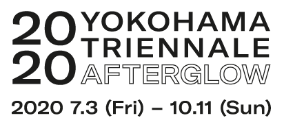 From 2020 Yokohama Triennale July 3, 2020 to October 11