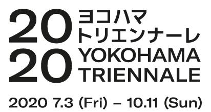 Yokohama Triennale 2020 2020.7.3 - 10.11